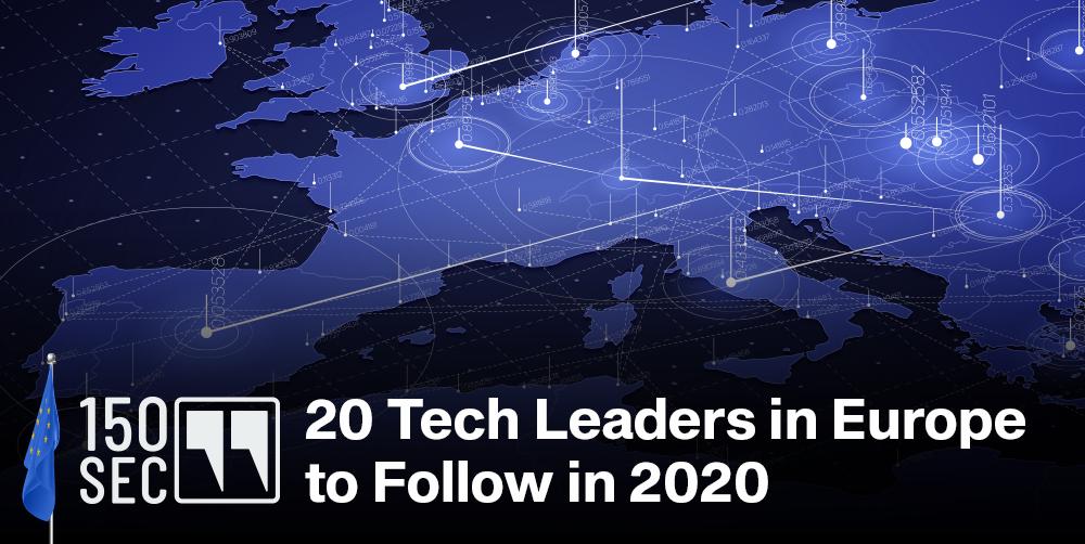 20 Tech Leaders in Europe to Follow in 2020